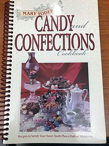 9781890050368: Mary Yoder's Candy and Confections Cookbook