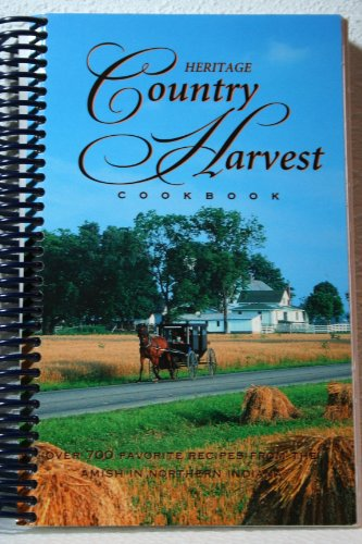 Heritage Country Harvest Cookbook: Ray and Malinda