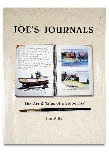 Joe's Journals: The Art and Tales of a Sojourner: A Decade of Watercolor Journaling, Foreword ...