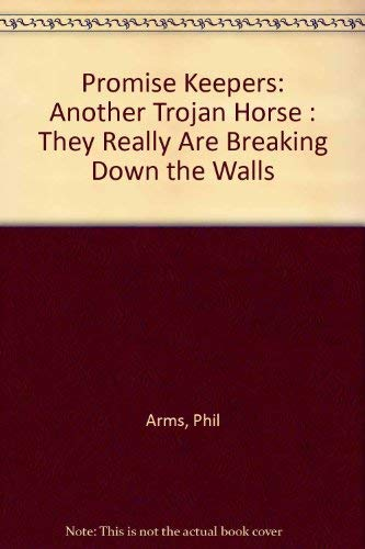 9781890058005: Promise Keepers: Another Trojan Horse : They Really Are Breaking Down the Walls