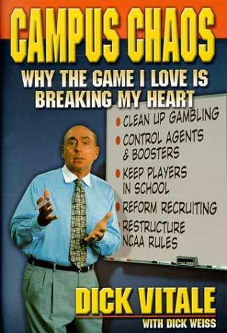Campus Chaos - Why the Game I: Weiss, Dick; Vitale,