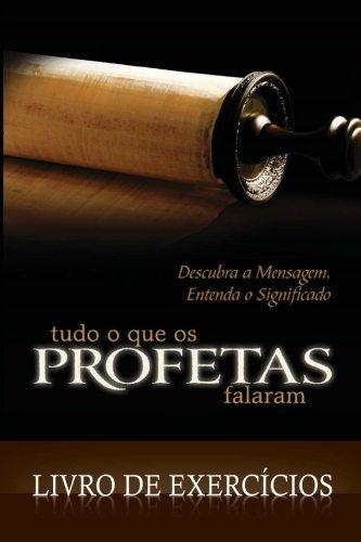 9781890082772: Tudo o que os Profetas Falaram -- Livro de Exercicios (Portuguese Edition)