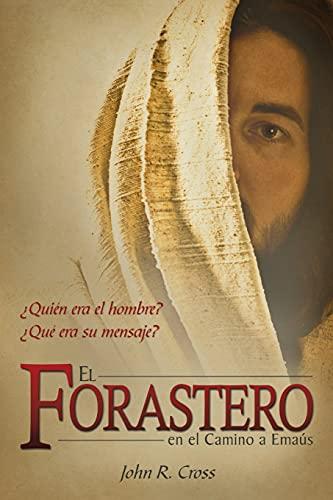 9781890082833: El Forastero En El Camino A Emaús: ¿Quién era el hombre? ¿Qué era su mensaje? (Spanish Edition)