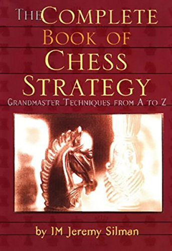 9781890085018: Silman, J: Complete Book of Chess Strategy: Grandmaster Techniques from A to Z