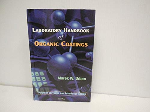 9781890086015: Laboratory handbook of organic coatings (Polymer surfaces and interfaces series)