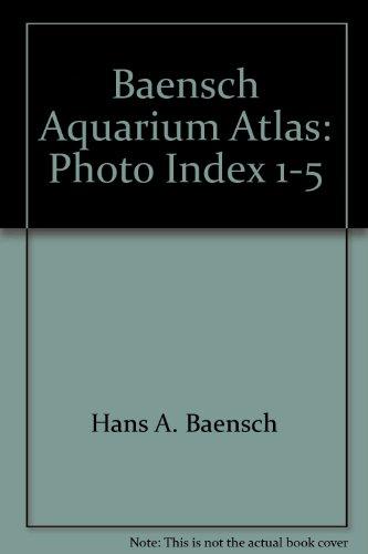 9781890087258: Baensch Aquarium Atlas: Photo Index 1-5