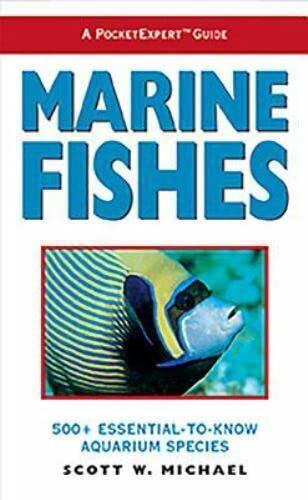 Marine Fishes: Michael, Scott W.; text; Michael, principle photography Scott W.