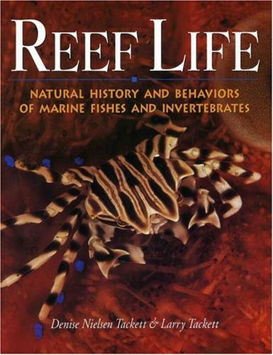 9781890087562: Reef Life: Natural History & Behaviors of Marine Fishes & Invertebrates