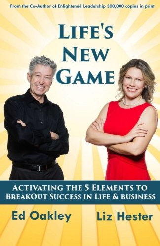9781890088040: Life's New Game: Activating the 5 Elements to BreakOut Success in Life & Business