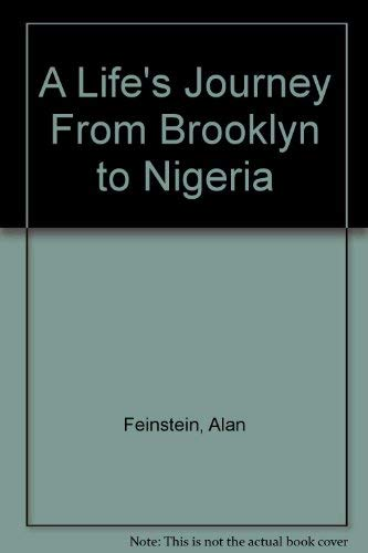 A Life's Journey From Brooklyn to Nigeria: Feinstein, Alan