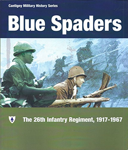 Blue Spaders: The 26th Infantry Regiment, 1917-1967 (Cantigny military history series)