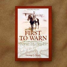 9781890093150: First to Warn: My Combat Experiences in the 1st Reconnsaissance Troop, 1st Infantry Division, in North Africa and Sicily in World War (Cantigny Military History)