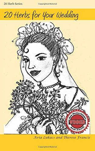 20 Herbs for Your Wedding (20 Herbs Series): Avia Lukacs