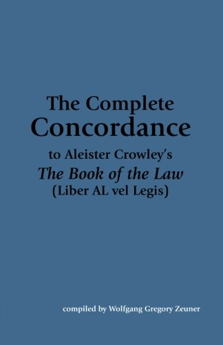 9781890109509: The Complete Concordance to Aleister Crowley's The Book of the Law (Liber AL vel Legis)