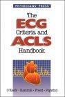 The ECG Criteria and ACLS Handbook: O'Keefe, James H.,