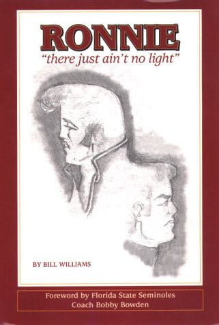 Ronnie: There Just Ain't No Light (9781890126025) by Bill Williams