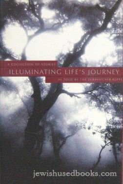 9781890128289: Illuminating life's journey: Stories related by the Lubavitcher Rebbe