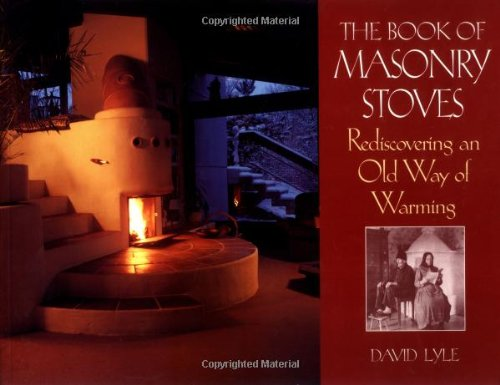 9781890132095: Book of Masonry Stoves: Rediscovering an Old Way of Warming