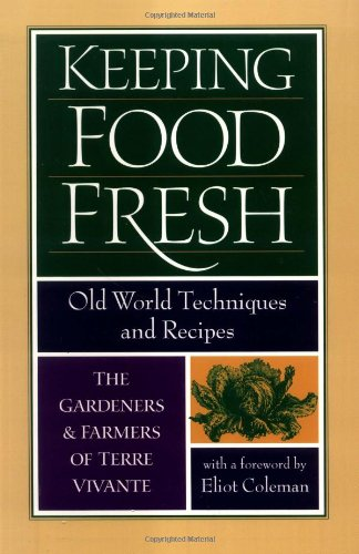 9781890132101: Keeping Food Fresh: Old World Techniques & Recipes