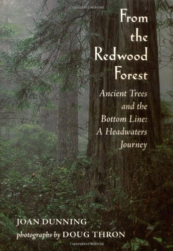 9781890132118: From the Redwood Forest : Ancient Trees and the Bottom Line: A Headwaters Journey