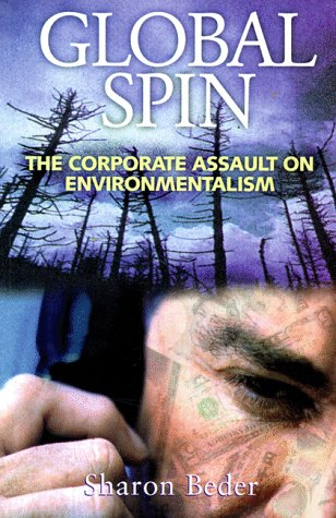 9781890132125: Global Spin: The Corporate Assault on Environmentalism