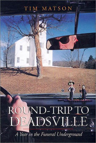 Round-Trip to Deadsville: A Year in the: Matson, Tim