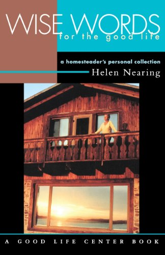 9781890132415: Wise Words for the Good Life: A Homesteader's Personal Collection (Good Life Series)