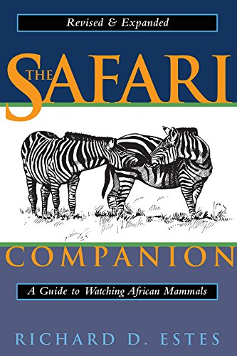 9781890132446: The Safari Companion: A Guide to Watching African Mammals Including Hoofed Mammals, Carnivores, and Primates