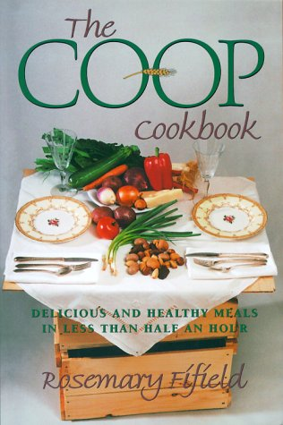 The Co-Op Cookbook : Delicious and Healthy Meals in Less Than Half an Hour: Fifield, Rosemary