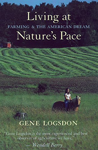 Living at Nature's Pace: Farming and the American Dream (189013256X) by Logsdon, Gene
