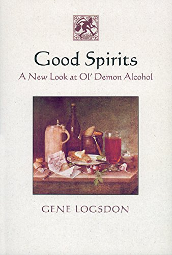 9781890132668: Good Spirits: A New Look at Ol' Demon Alcohol