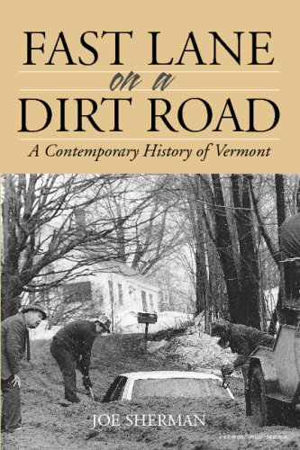 9781890132743: FAST LANE ON A DIRT ROAD: A Contemporary History of Vermont