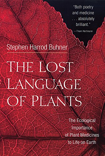 The Lost Language of Plants: The Ecological: Stephen Harrod Buhner