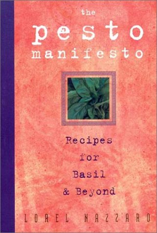 9781890132958: The Pesto Manifesto: Recipes for Basil and Beyond