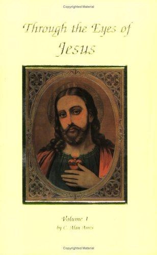 9781890137007: Through The Eyes Of Jesus, Vol. 1