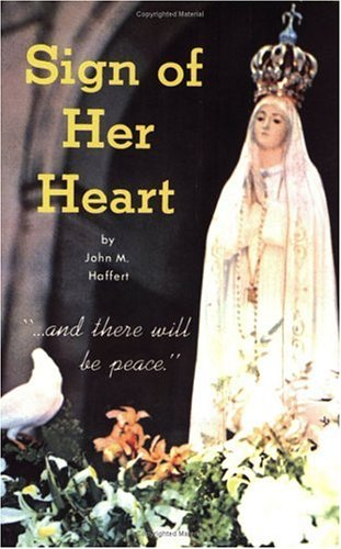 Sign of Her Heart: Haffert, John M.