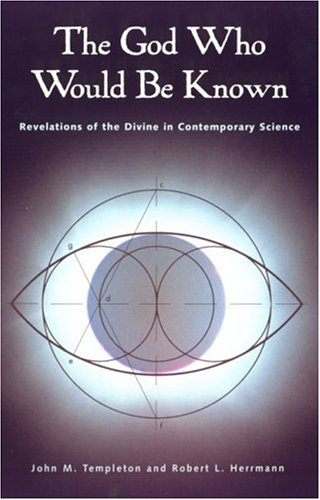 9781890151201: The God Who Would Be Known: Revelations of the Divine in Contemporary Science