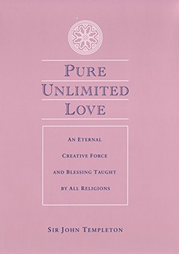 9781890151416: Pure Unlimited Love: An Eternal Creative Force and Blessing Taught by All Religions