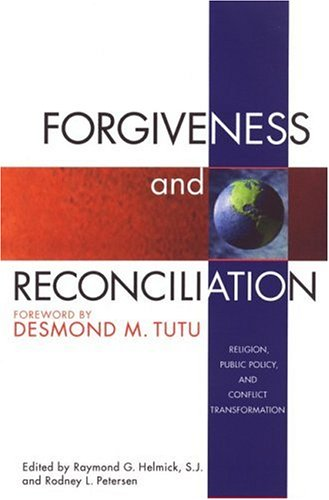 Forgiveness and Reconciliation: Religion, Public Policy  and Conflict Transformation