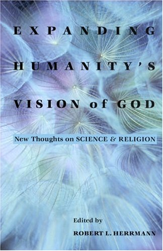 Expanding Humanity's Vision of God: New Thoughts: Edited by Robert