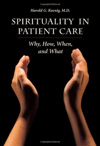 9781890151898: Spirituality In Patient Care: Why How When & What