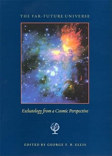 Far-Future Universe: Ellis, George Francis Rayner