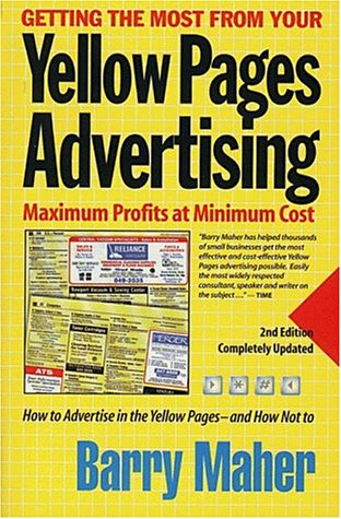 9781890154059: Getting the Most From Your Yellow Pages Advertising, Second Edition: Maximum Profits at Minimum Cost
