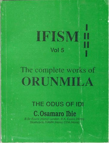 9781890157081: 5: The Odus of Idi (Ifism, the Complete Works of Orunmila , Vol 5)