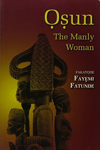 OSUN: The Manly Woman: Fakayode Fayemi Fatunde