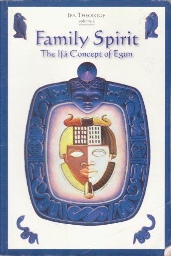 Family Spirit: The Ifa Concept of Egun (1890157406) by Awo Falokun Fatunmbi