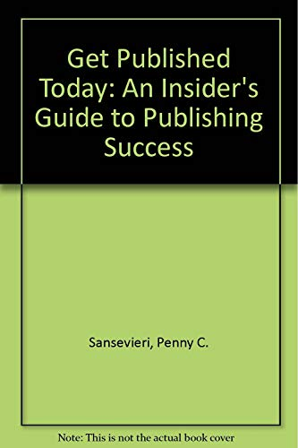 9781890158729: Get Published Today: An Insider's Guide to Publishing Success
