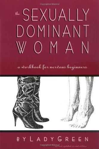 9781890159115: The Sexually Dominant Woman: A Workbook for Nervous Beginners