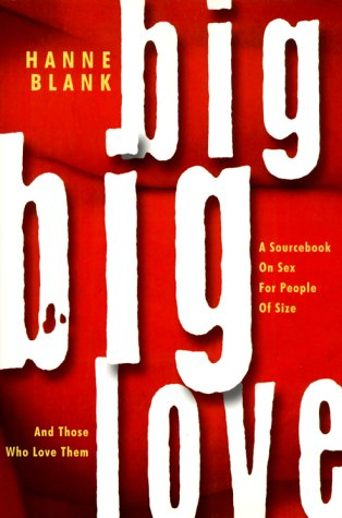 9781890159160: Big Big Love: A Sourcebook on Sex for People of Size and Those Who Love Them