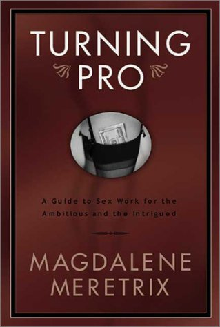 9781890159306: Turning Pro: A Guide to Sex Work for the Ambitious and the Intrigued